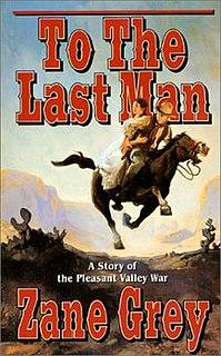 <i>To the Last Man</i> (Grey novel) book by Zane Grey