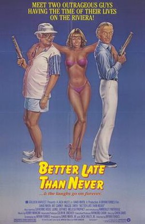 Better Late Than Never (film) - Movie Poster