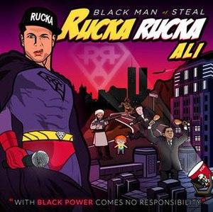 Black Man of Steal - Image: Black Man of Steal Rucka Rucka Ali Album Artwork