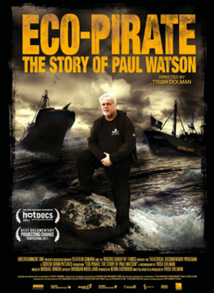 Eco-Pirate: The Story of Paul Watson - Image: Eco Pirate The Story of Paul Watson poster