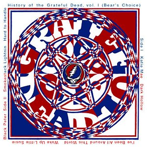 History of the Grateful Dead, Volume One (Bear's Choice) - Image: Grateful Dead History of the Grateful Dead, Volume One (Bear's Choice)