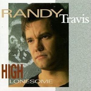 High Lonesome (Randy Travis album) - Image: Highlonesomerandy