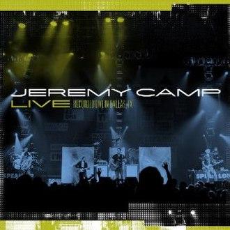 Jeremy Camp Live - Image: Jeremy Camp Live