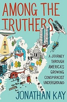 Jonathan Kay - Among the Truthers A Journey Through America's Growing Conspiracist Underground.jpeg