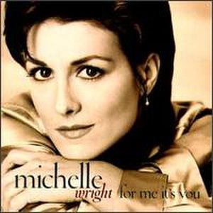 For Me It's You - Image: Michelle Wright For Me Its You