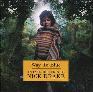 <i>Way to Blue</i> 1994 compilation album by Nick Drake