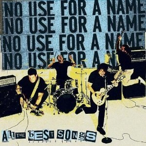 All the Best Songs - Image: No Use for a Name All the Best Songs cover