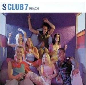 Reach (S Club 7 song) - Image: Reach(S Club 7)