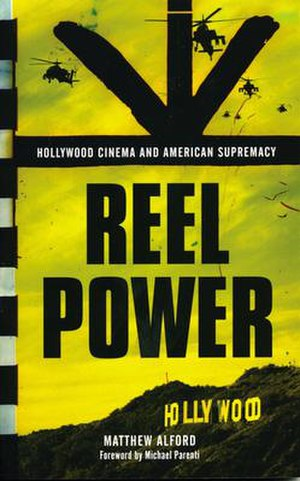 Reel Power: Hollywood Cinema and American Supremacy - First edition, worldwide