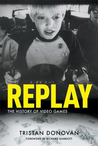 Replay: The History of Video Games - Image: Replay The History of Video Games
