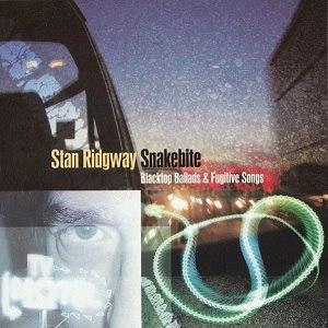 Snakebite: Blacktop Ballads & Fugitive Songs - Image: Stan Ridgway Snakebite