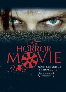 <i>The Last Horror Movie</i> 2003 British found footage horror film directed by Julian Richards