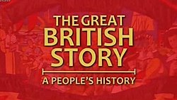 The Great British Story A People S History Tv Series Wikipedia