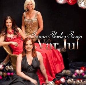 Vår jul - Image: Vår Jul Sanna, Shirley, Sonja