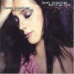 World on Fire (Sarah McLachlan song) - Image: Worldon Fire
