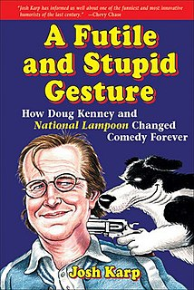 <i>A Futile and Stupid Gesture</i> 2006 book by Josh Karp