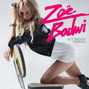 Accidents Happen (song) - Image: Accidents Happen (Zoe Badwi single cover art)