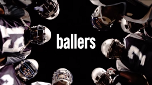Ballers - Image: Ballers Title Card