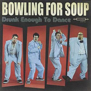Drunk Enough to Dance - Image: Bowling For Soup Drunk Enough To Dance 2002