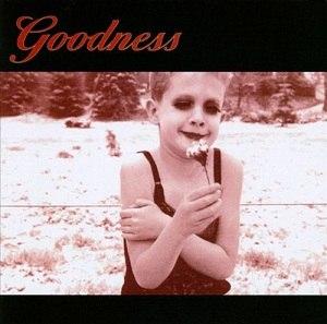 Goodness (Goodness album) - Image: Goodness album