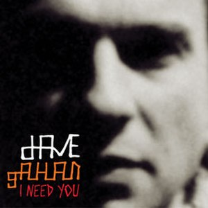 I Need You (Dave Gahan song) - Image: I Need You