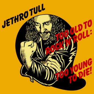 Too Old to Rock 'n' Roll: Too Young to Die! - Image: Jethro Tull albums toooldtorocknroll