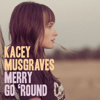Merry Go 'Round (Kacey Musgraves song) - Image: Kacey Musgraves Merry Go 'Round