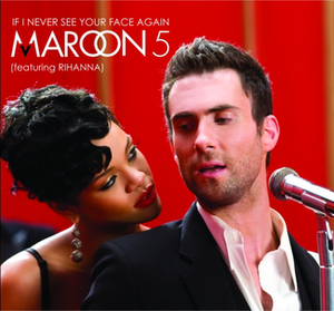 If I Never See Your Face Again - Image: Maroon 5 feat rihanna if i never see your face again