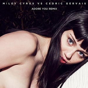 Adore You - Image: Miley Cyrus Vs Cedric Gervais Adore You Remix Cover