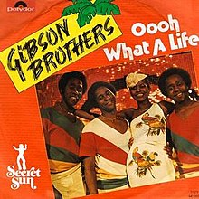 Gibson Brothers Oooh What A Life