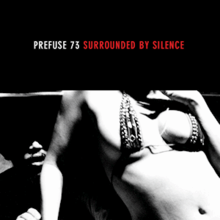Prefuse 73 - Surrounded by Silence.png