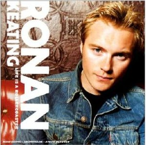 Life Is a Rollercoaster - Image: Ronan Keating Life Is a Rollercoaster