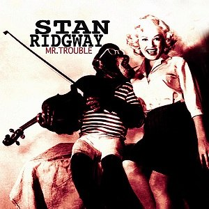 Mr. Trouble - Image: Stan Ridgway Mr. Trouble