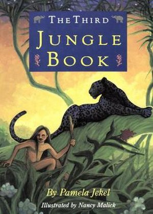 The Third Jungle Book - The Third Jungle Book by Pamela Jekel, 1992, cover art by Nancy Malick.