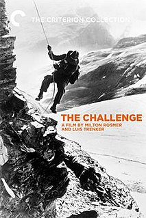 <i>The Challenge</i> (1938 film) 1938 film by Milton Rosmer, Luis Trenker