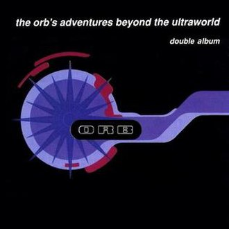 The Orb's Adventures Beyond the Ultraworld - Image: The Orb Adventures Beyond the Ultraworld
