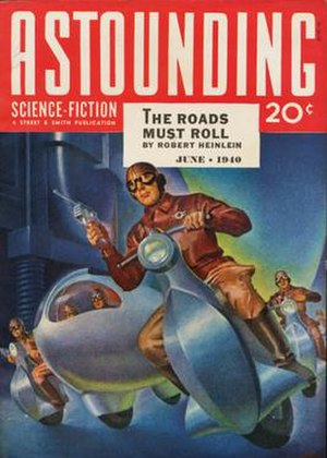 "The Roads Must Roll - ""The Roads Must Roll"" was originally published in the June 1940 issue of Astounding Science Fiction."