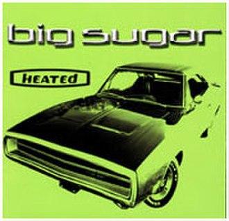 Heated (Big Sugar album) - Image: US Heated album cover