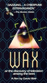 <i>Wax or the Discovery of Television Among the Bees</i> 1991 film