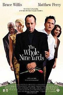 <i>The Whole Nine Yards</i> (film) 2000 American film directed by Jonathan Lynn
