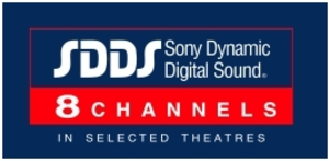 Sony Dynamic Digital Sound - SDDS 8-Channels; this logo is used when all 8 channels are used as opposed to the usual six.
