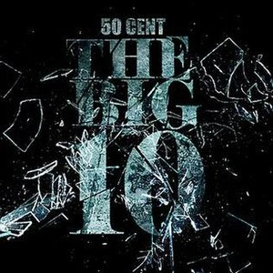 The Big 10 - Image: 50 Cent The Big 10