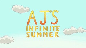 """AJ's Infinite Summer - The words """"AJ's Infinite Summer"""" over a sky background with clouds."""