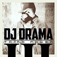 DJ Drama – Third Power Album Leak Listen and Download