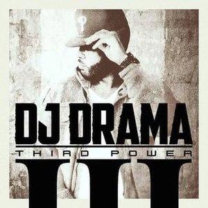 Third Power (album) - Image: DJ Drama Third Power Official Cover