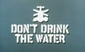 Don't Drink the Water (TV series).png