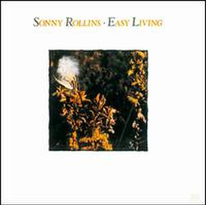 Easy Living (Sonny Rollins album) - Image: Easy Living (Sonny Rollins album)