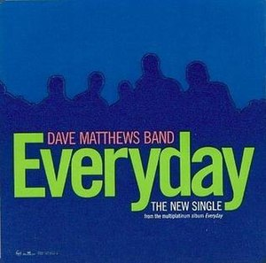 Everyday (Dave Matthews Band song) - Image: Everyday single