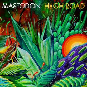 High Road (Mastodon song) - Image: High Road (Mastodon)