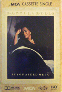 If You Asked Me To 1989 single by Patti LaBelle